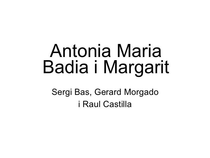 Antonia Maria Badia i Margarit Sergi Bas, Gerard Morgado i Raul Castilla