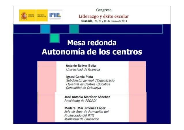 Mesa redonda  Autonomía de los centros  Antonio Bolívar  Universidad de Granada