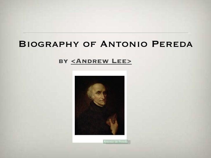 Biography of Antonio Pereda       by <Andrew Lee>                    Antonio de Pereda
