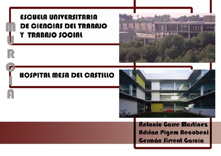 [Escuela Universitaria De Ciencias Del Trabajo + Hospital Mesa Del Castillo]