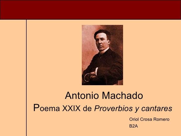 Antonio Machado P oema XXIX de  Proverbios y cantares   Oriol Crosa Romero B2A