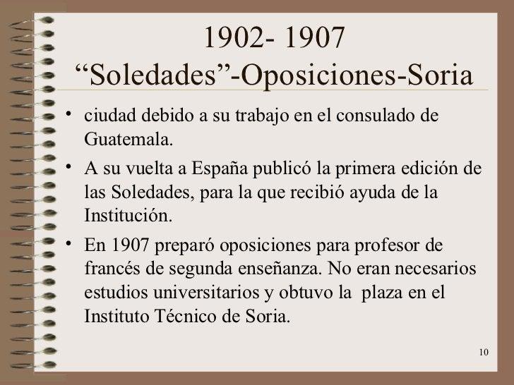 """1902- 1907 """"Soledades""""-Oposiciones-Soria <ul><li>ciudad debido a su trabajo en el consulado de Guatemala. </li></ul><ul><l..."""