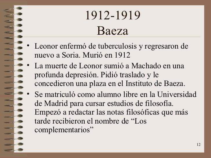 1912-1919 Baeza <ul><li>Leonor enfermó de tuberculosis y regresaron de nuevo a Soria. Murió en 1912  </li></ul><ul><li>La ...