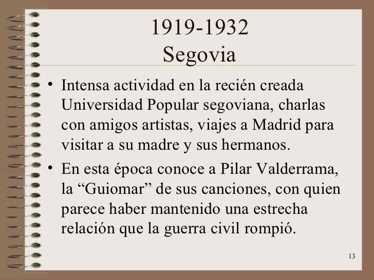 1919-1932 Segovia <ul><li>Intensa actividad en la recién creada Universidad Popular segoviana, charlas con amigos artistas...