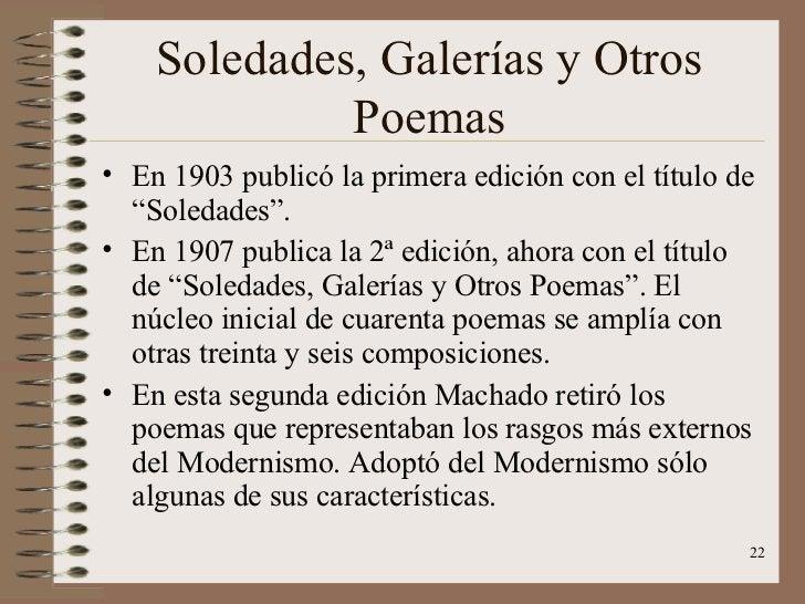 """Soledades, Galerías y Otros Poemas <ul><li>En 1903 publicó la primera edición con el título de """"Soledades"""". </li></ul><ul>..."""
