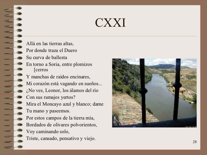 CXXI <ul><li>Allá en las tierras altas, </li></ul><ul><li>Por donde traza el Duero  </li></ul><ul><li>Su curva de ballesta...