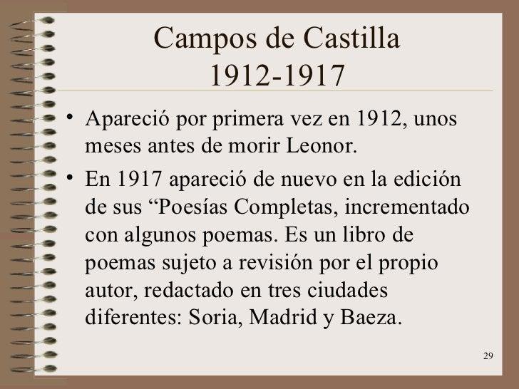 Campos de Castilla 1912-1917 <ul><li>Apareció por primera vez en 1912, unos meses antes de morir Leonor. </li></ul><ul><li...