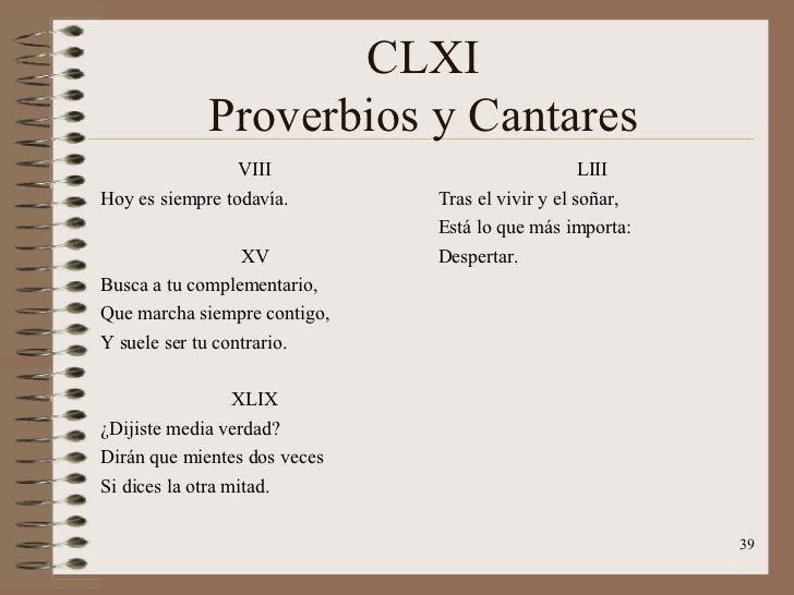 CLXI Proverbios y Cantares <ul><li>VIII </li></ul><ul><li>Hoy es siempre todavía. </li></ul><ul><li>XV </li></ul><ul><li>B...