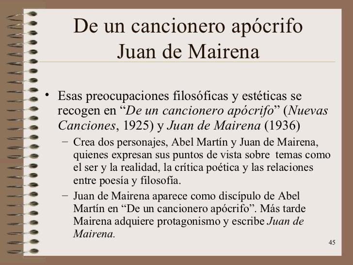 """De un cancionero apócrifo Juan de Mairena <ul><li>Esas preocupaciones filosóficas y estéticas se recogen en """" De un cancio..."""