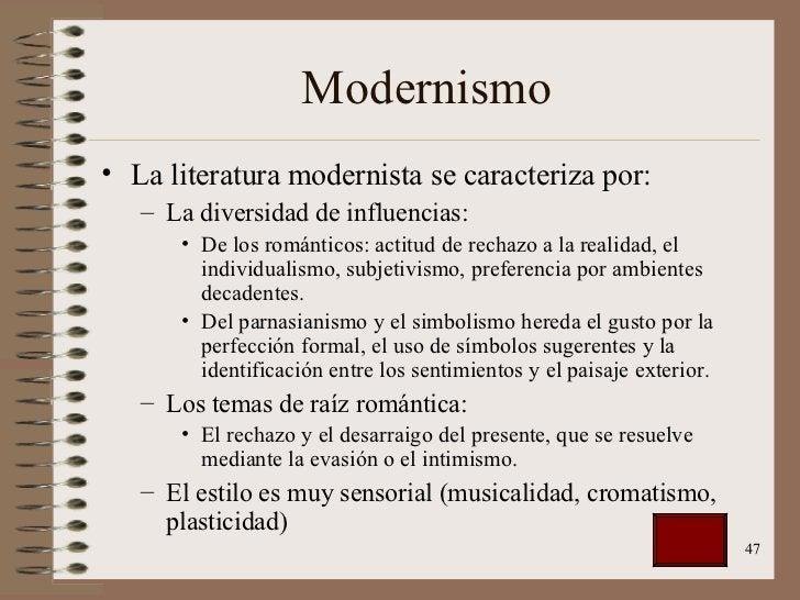 Modernismo <ul><li>La literatura modernista se caracteriza por: </li></ul><ul><ul><li>La diversidad de influencias: </li><...