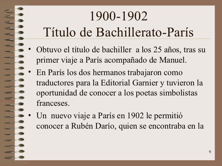 1900-1902 Título de Bachillerato-París <ul><li>Obtuvo el título de bachiller  a los 25 años, tras su primer viaje a París ...