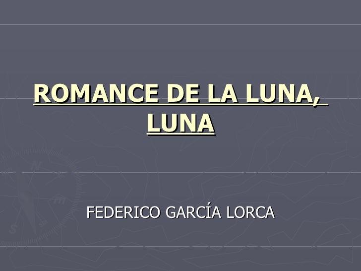 ROMANCE DE LA LUNA,  LUNA FEDERICO GARCÍA LORCA