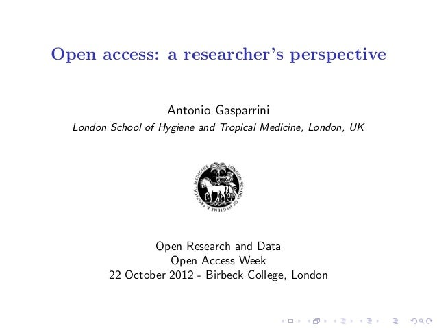 Open access: a researcher's perspective                    Antonio Gasparrini  London School of Hygiene and Tropical Medic...