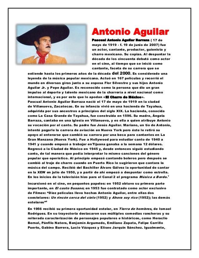 Antonio AguilarPascual Antonio Aguilar Barraza ( 17 demayo de 1919 - f. 19 de junio de 2007) fueun actor, cantante, produc...
