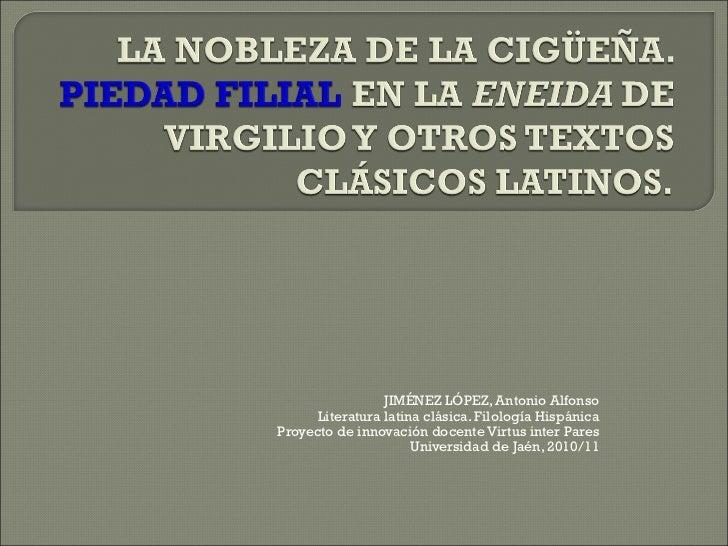 JIMÉNEZ LÓPEZ, Antonio Alfonso Literatura latina clásica. Filología Hispánica Proyecto de innovación docente Virtus inter ...