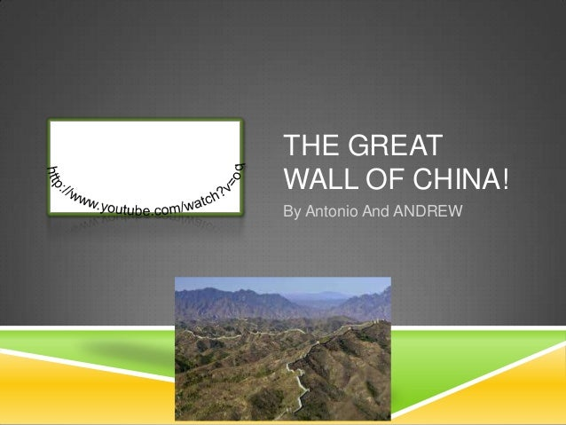 THE GREATWALL OF CHINA!By Antonio And ANDREW