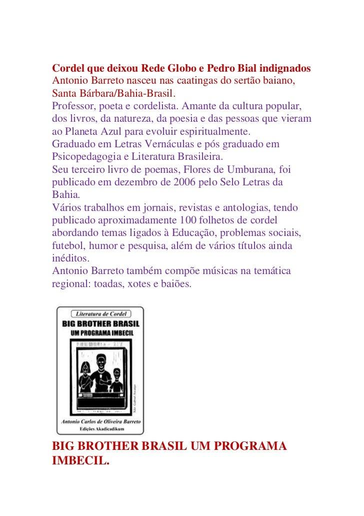 Cordel que deixou Rede Globo e Pedro Bial indignadosAntonio Barreto nasceu nas caatingas do sertão baiano,Santa Bárbara/Ba...