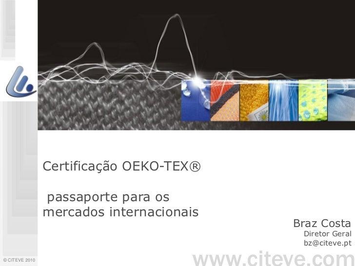 Certificação OEKO-TEX®                passaporte para os                mercados internacionais                           ...