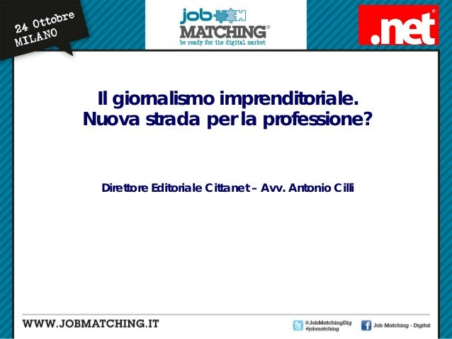 Il giornalismo imprenditoriale. Nuova strada per la professione?  Direttore Editoriale Cittanet – Avv. Antonio Cilli