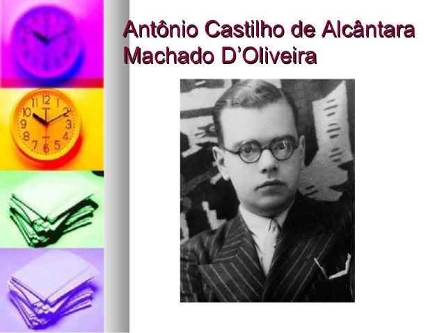 Antônio Castilho de AlcântaraMachado D'Oliveira