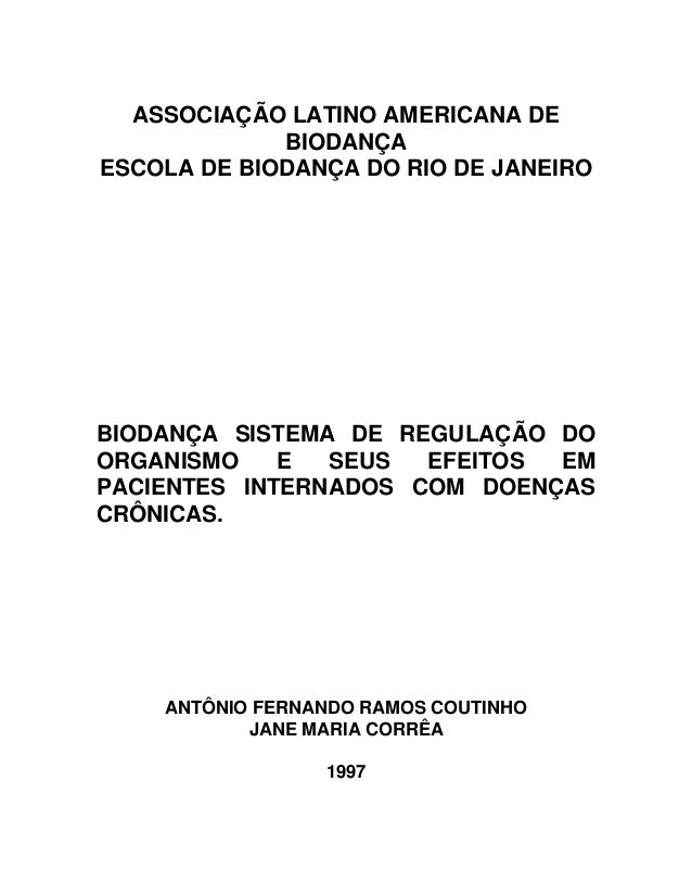 ASSOCIAÇÃO LATINO AMERICANA DE BIODANÇA ESCOLA DE BIODANÇA DO RIO DE JANEIRO BIODANÇA SISTEMA DE REGULAÇÃO DO ORGANISMO E ...