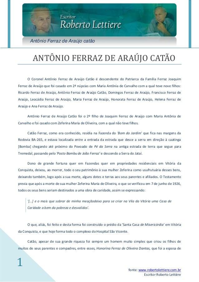 Antônio Ferraz de Araújo catão         ANTÔNIO FERRAZ DE ARAÚJO CATÃO      O Coronel Antônio Ferraz de Araújo Catão é desc...