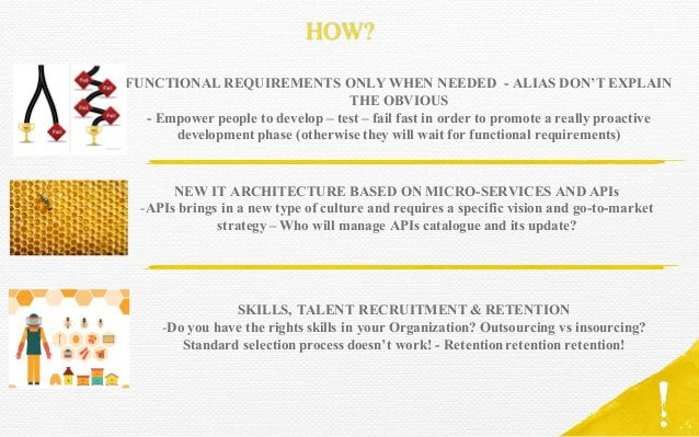 HOW? SKILLS, TALENT RECRUITMENT & RETENTION -Do you have the rights skills in your Organization? Outsourcing vs insourcing...