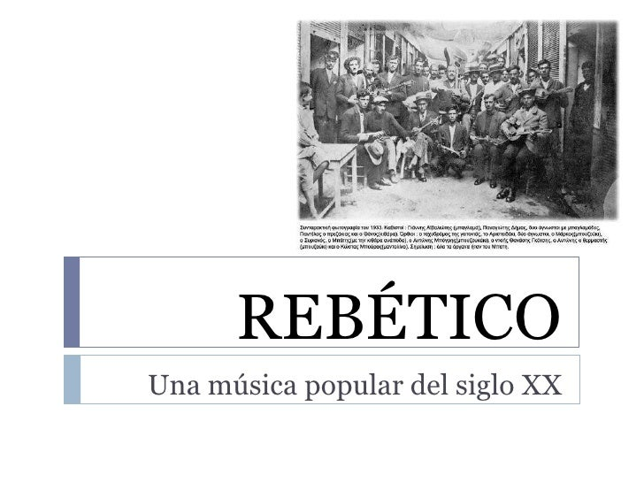 REBÉTICO<br />Una música popular del siglo XX<br />