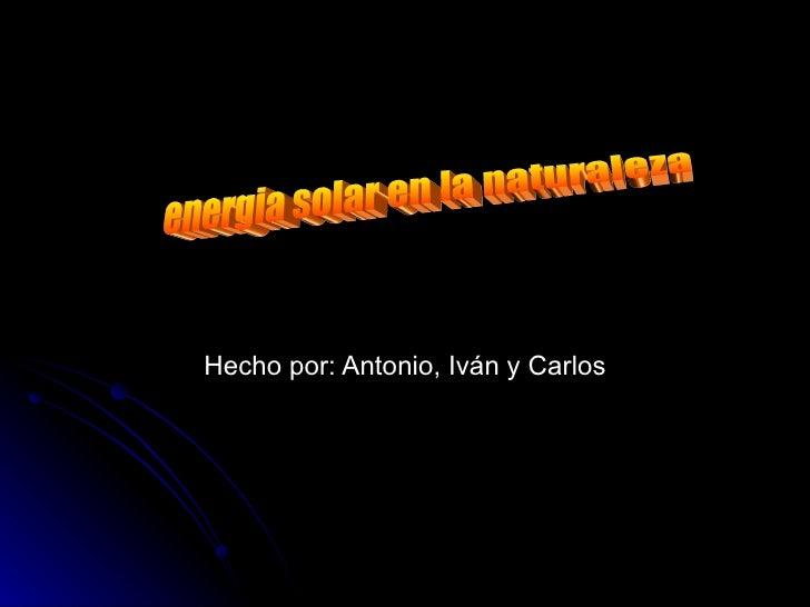 Hecho por: Antonio, Iván y Carlos