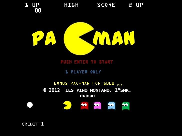 00   Pa                      man         © 2012   IES PINO MONTANO. 1ºSMR.                       mancoCREDIT 1
