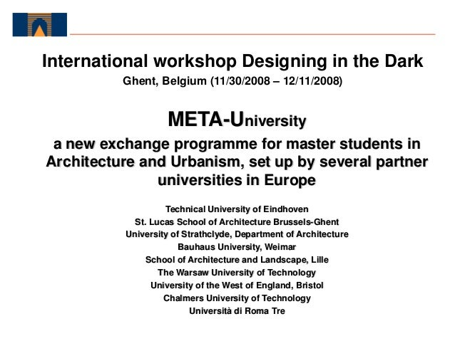 META-University a new exchange programme for master students in Architecture and Urbanism, set up by several partner unive...