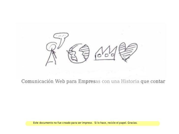Comunicación Web para Empresas con una Historia que contar    Este documento no fue creado para ser impreso. Si lo hace, r...