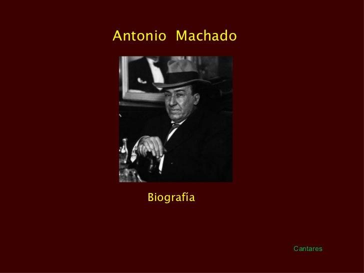 Antonio  Machado  Biografía  Cantares