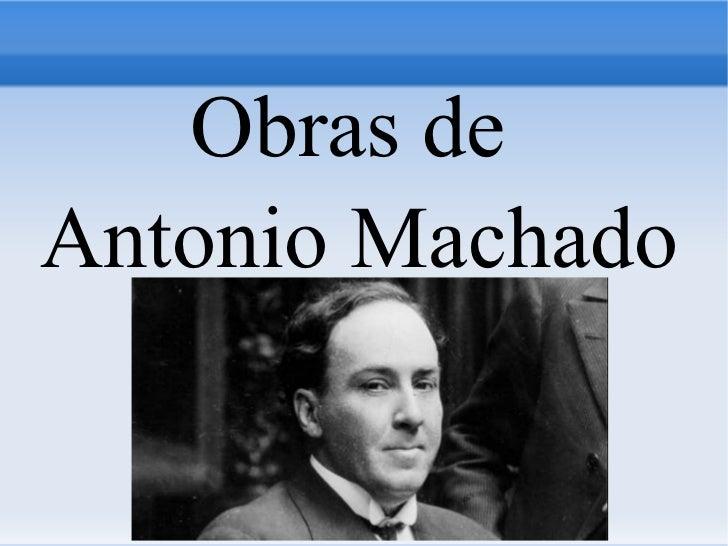 <ul>Obras de  Antonio Machado </ul>