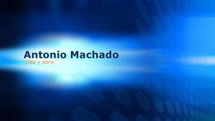 Antonio Machado    Vida y obra1