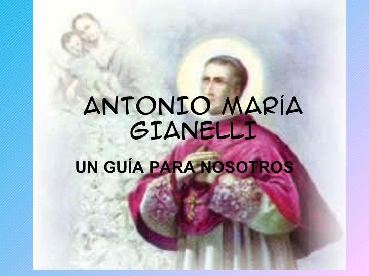 ANTONIO MARÍA GIANELLI UN GUÍA PARA NOSOTROS