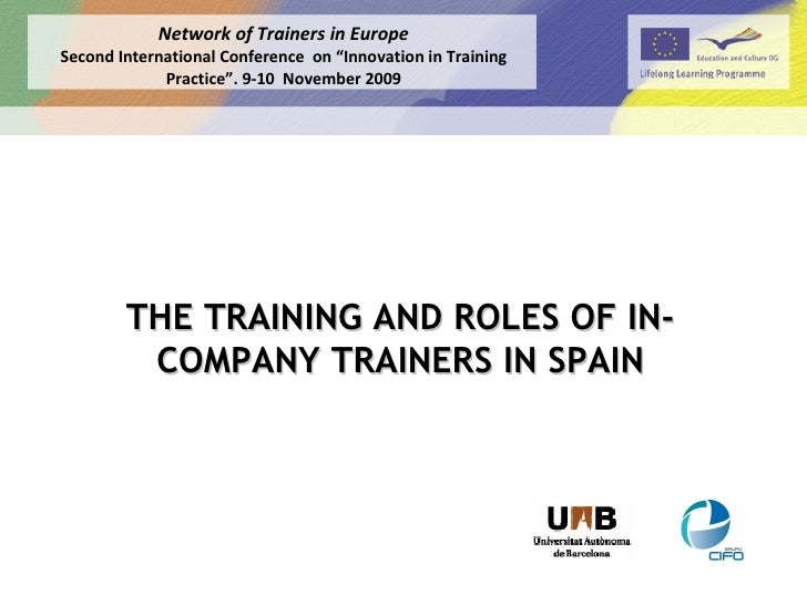 """THE TRAINING AND ROLES OF IN-COMPANY TRAINERS IN SPAIN Network of Trainers in Europe Second International Conference  on """"..."""