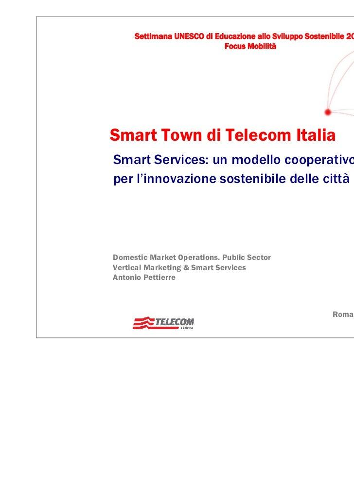 Settimana UNESCO di Educazione allo Sviluppo Sostenibile 2010                           Focus MobilitàSmart Town di Teleco...