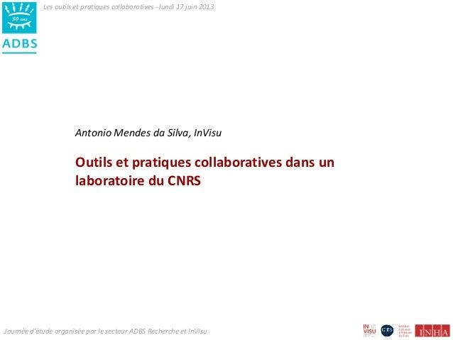 Les outils et pratiques collaboratives - lundi 17 juin 2013Antonio Mendes da Silva, InVisuOutils et pratiques collaborativ...