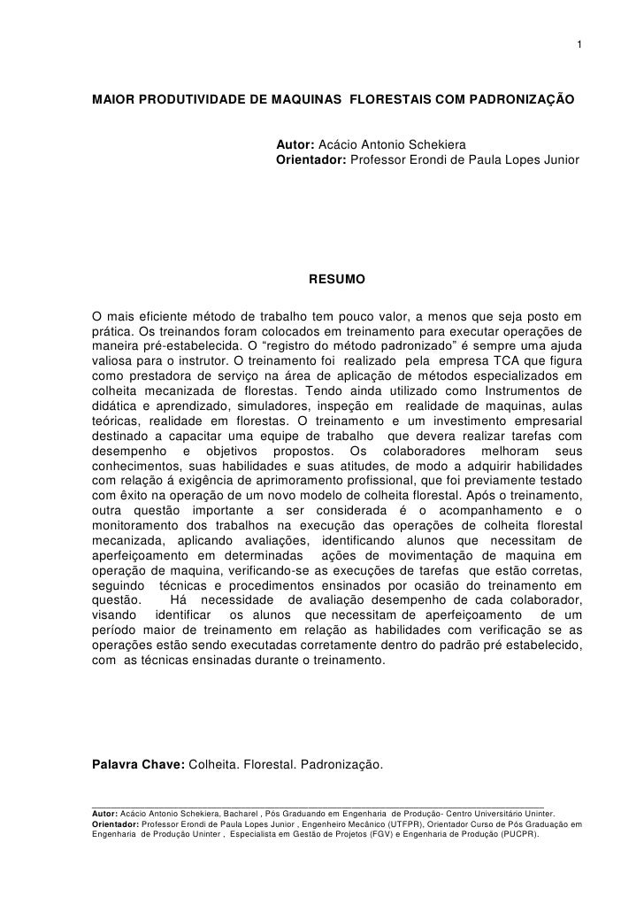 1MAIOR PRODUTIVIDADE DE MAQUINAS FLORESTAIS COM PADRONIZAÇÃO                                            Autor: Acácio Anto...