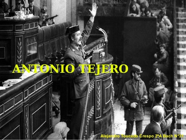 ANTONIO TEJEROAlejandro Toucedo Crespo 2ºA Bach Nº31