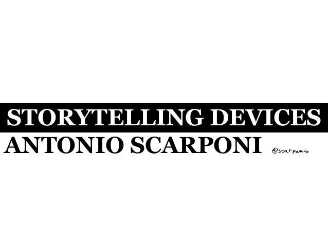 STORYTELLING DEVICESANTONIO SCARPONI@scarponio