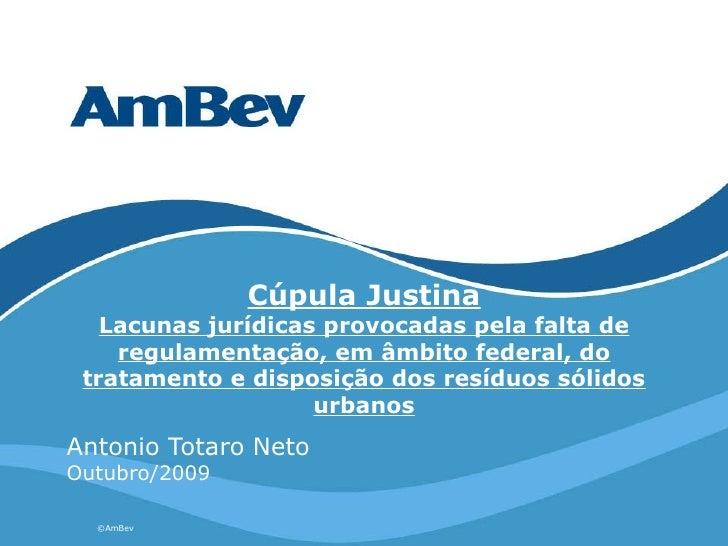 Cúpula Justina Lacunas jurídicas provocadas pela falta de regulamentação, em âmbito federal, do tratamento e disposição do...