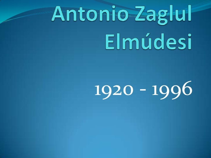 Antonio Zaglul Elmúdesi<br />1920 - 1996<br />
