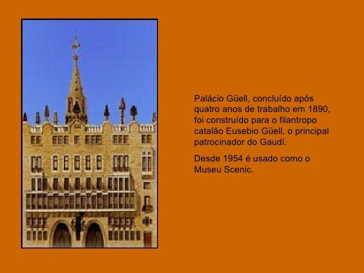 Palácio Güell, concluído após quatro anos de trabalho em 1890, foi construído para o filantropo catalão Eusebio Güell, o p...