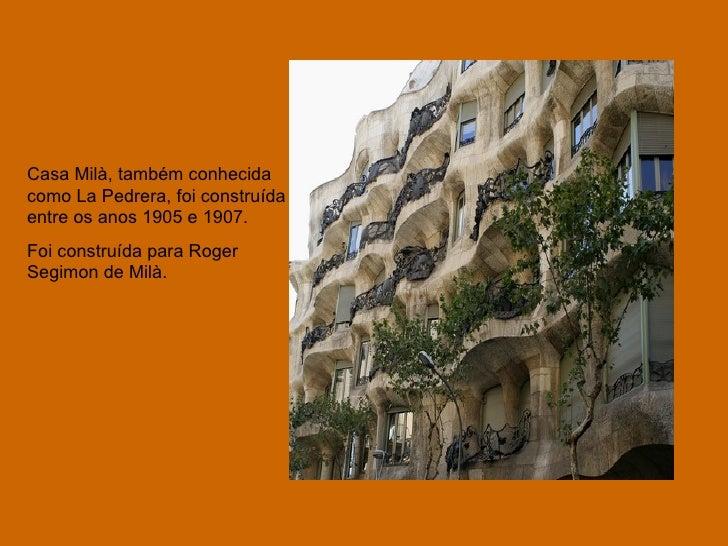 Casa Milà, também conhecida como La Pedrera, foi construída entre os anos 1905 e 1907. Foi construída para Roger Segimon d...