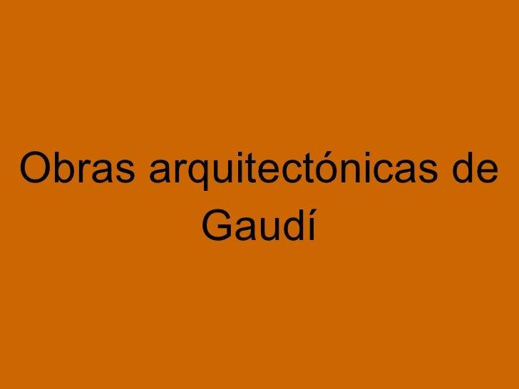 Obras arquitectónicas de Gaudí