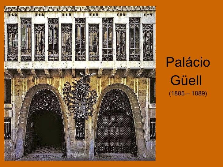 Palácio Güell  (1885 – 1889)