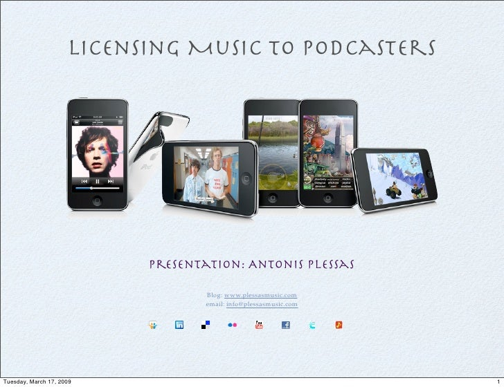Licensing Music to Podcasters                                presentation: Antonis Plessas                                ...