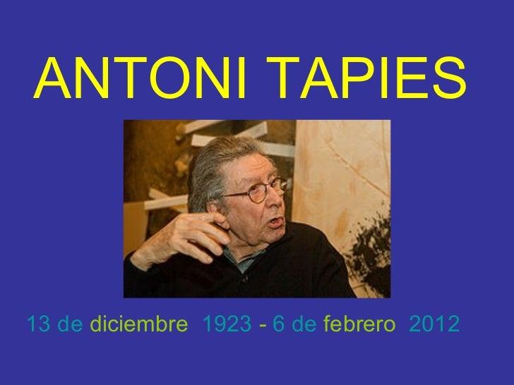 En memoria de Antoni Tapies. Algunas Obras